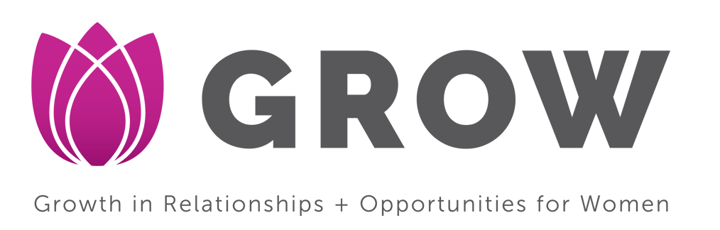 GROW- Growth in Relationships + Opportunities for Women